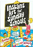 Instant Art for Sunday Schools (Instant Art) (0862080886) by Barrett, Leah Boyd