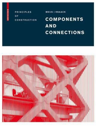 Components and Connections: Principles of Construction