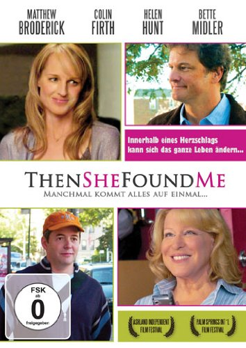 Then She Found Me - Manchmal kommt alles auf einmal ...