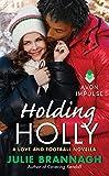 Holding Holly: A Love and Football Novella
