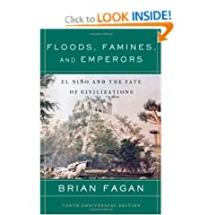 Floods, Famines, and Emperors: El Nino and the Fate of Civilizations by Brian Fagan