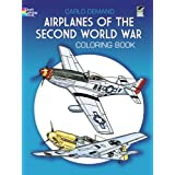 Airplanes of the Second World War Coloring Book (Colouring Books)by Carlo Demand