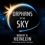 Orphans of the Sky: The Future History Series | Robert A. Heinlein