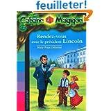 La Cabane magique - Tome 42 : Rendez-vous avec le Président Lincoln