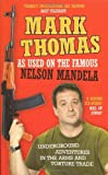 As Used on the Famous Nelson Mandela: Underground Adventures in the Arms and Torture Trade (0091909228) by Mark Thomas