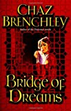 Bridge of Dreams (Selling Water by the River) (0441013244) by Brenchley, Chaz