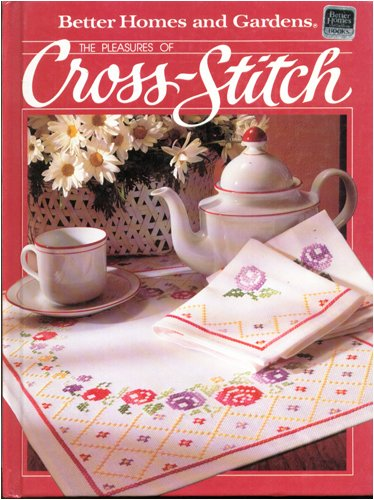 Image for The pleasures of cross-stitch (Better homes and gardens books)