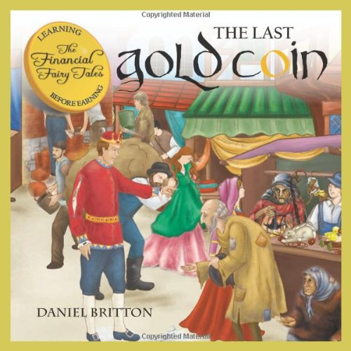 The Last Gold Coin (The Financial Fairy Tales)