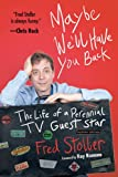 Maybe Well Have You Back: The Life of a Perennial TV Guest Star