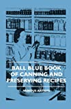 Ball Blue Book Of Canning And Preserving Recipes