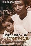 Cruzando la Frontera: La Cronica Implacable de una Familia Mexicana que Emigra a Estados Unidos (Spanish Edition)