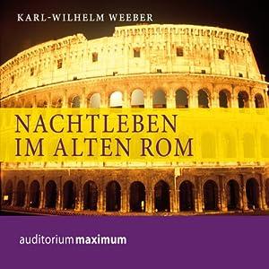 Nachtleben im alten Rom Hörbuch