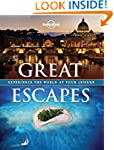 Great Escapes: Experience the World a...