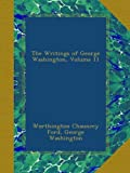 The Writings of George Washington, Volume 11