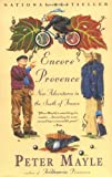 Encore Provence: New Adventures in the South of France (0679762698) by Peter Mayle