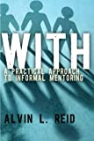 img - for With: A Practical Approach to Informal Mentoring book / textbook / text book