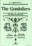 Gondoliers Libretto: The King of Barataria (0863598765) by Gilbert, W.S.