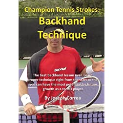 Champion Tennis Strokes: Backhand Technique