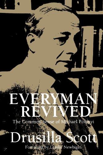 Everyman Revived: The Common Sense of Michael Polanyi