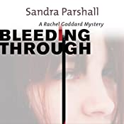 Bleeding Through: A Rachel Goddard Mystery, Book 5 | Sandra Parshall