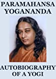 img - for Autobiography of a Yogi (Illustrated and Annotated Edition) book / textbook / text book