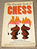 The Fireside Book of Chess (0671212214) by Irving Chernev