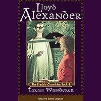 Taran Wanderer: The Prydain Chronicles, Book 4 (       UNABRIDGED) by Lloyd Alexander Narrated by James Langton