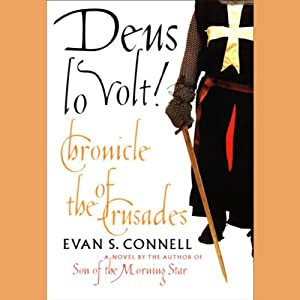 Deus Lo Volt!: Chronicle of the Crusades | [Evan S. Connell]