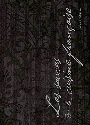 Les sauces de la cuisine française: Avec les recettes de la cuisine française jusqu'à la moitié du XXème siècle (French Edition) (Francaise Sauce compare prices)
