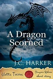 A Dragon Scorned