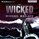 The Wicked: Righteous Series, Book 3 (       UNABRIDGED) by Michael Wallace Narrated by Arielle DeLisle