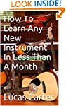 How To Learn Any New Instrument In Le...