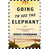 Going to See the Elephant ~ Rodes Fishburne