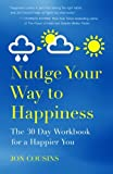 img - for Nudge Your Way to Happiness: The 30 Day Workbook for a Happier You book / textbook / text book