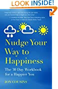 Nudge Your Way to Happiness: The 30 Day Workbook for a Happier You