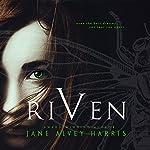 Riven: My Myth Trilogy, Volume 1   Jane Alvey Harris