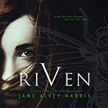 Riven: My Myth Trilogy, Volume 1 Audiobook by Jane Alvey Harris Narrated by Jane Alvey Harris