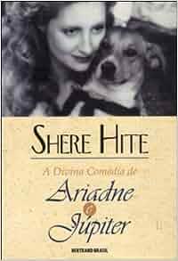 Divina Comedia De Ariadne E Jupiter - Shere Hite: Na: 9788528605594