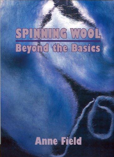 Spinning Wool: Beyond the basics