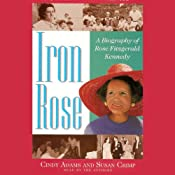 Iron Rose: The Story of Rose Fitzgerald Kennedy and Her Dynasty | [Cindy Adams, Susan Crimp]