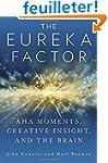 The Eureka Factor: Aha Moments, Creat...