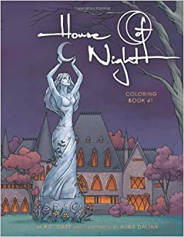 House of Night Coloring Book #1 by P.C. Cast and Aura Dalian