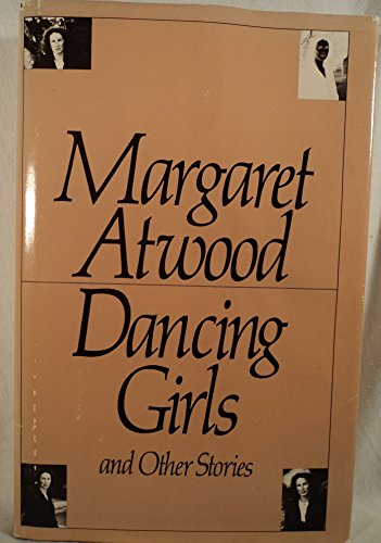 Dancing Girls and Other Stories, Atwood, Margaret Eleanor