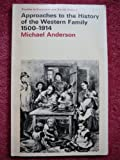 Approaches to the History of the Western Family, 1500-1914 (Studies in Economic & Social History)