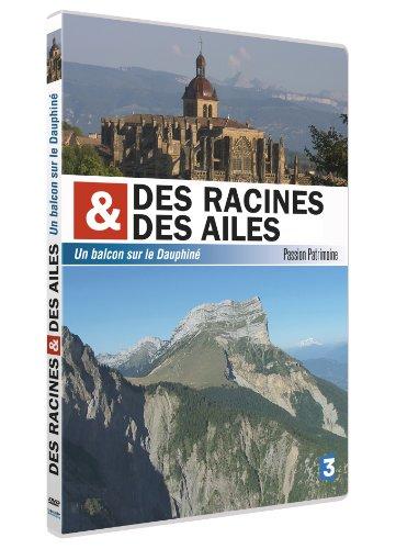 DES RACINES ET DES AILES - Un Balcon sur le Dauphiné - Passion du Patrimoine [Edizione: Francia]