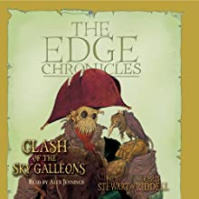 Clash of the Sky Galleons: The Edge Chronicles, Book 3 Audiobook by Paul Stewart, Chris Riddell Narrated by Alex Jennings