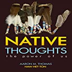 The Power of Us: Native Thoughts | Aaron Thomas