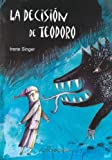 La Decision de Teodoro (Spanish Edition)