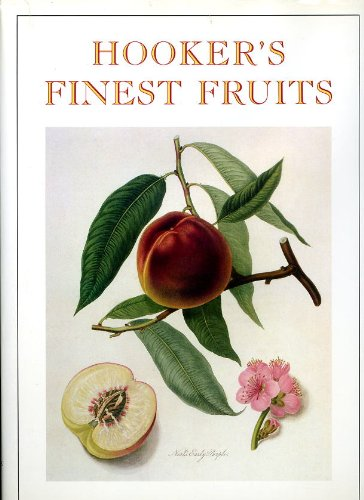 Hooker's Finest Fruit: A Selection of Paintings of Fruits by William Hooker PDF