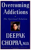 Image of Overcoming Addictions: The Spiritual Solution (Perfect Health Library)